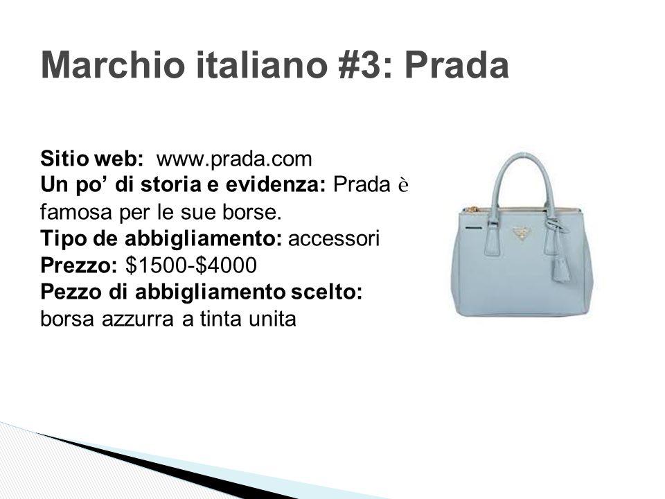 Sitio web: www.prada.com Un po' di storia e evidenza: Prada è famosa per le sue borse.