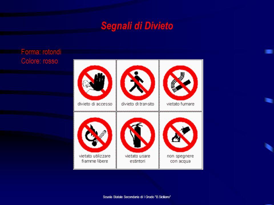 Scuola Statale Secondaria di I Grado B.Siciliano Segnali di Obbligo Forma: rotondi Colore: blu