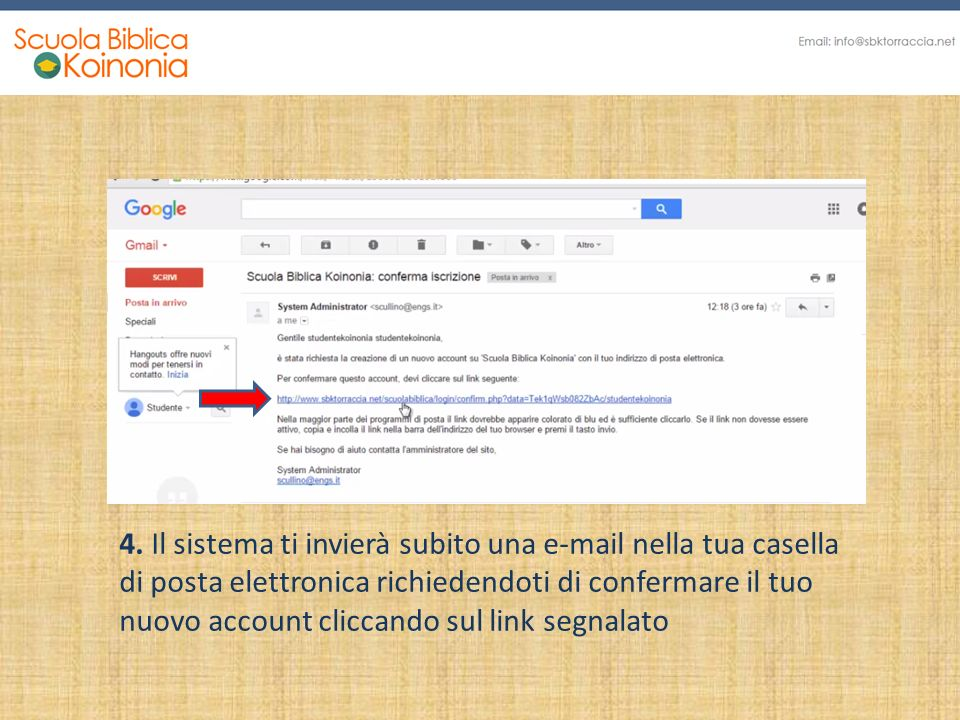 4. Il sistema ti invierà subito una e-mail nella tua casella di posta elettronica richiedendoti di confermare il tuo nuovo account cliccando sul link