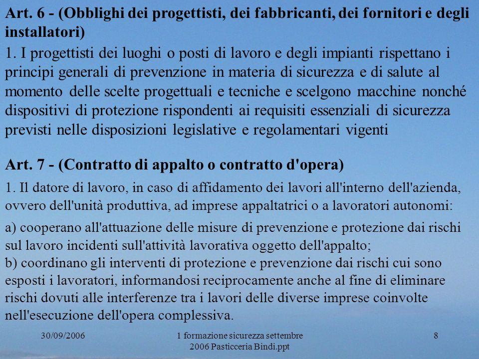 30/09/20061 formazione sicurezza settembre 2006 Pasticceria Bindi.ppt 9 STRUTTURA DEL GRUPPO SICUREZZA SUL LAVORO R.L.S.