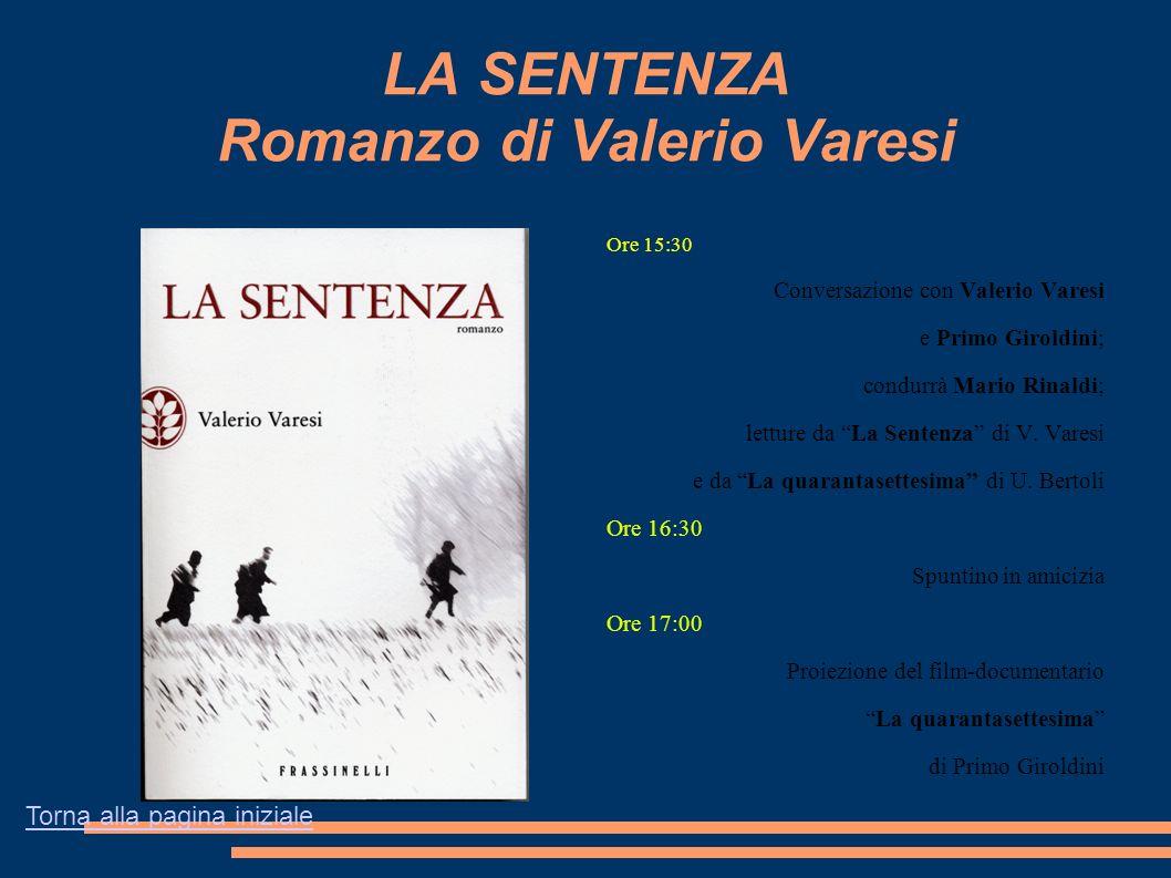 """LA SENTENZA Romanzo di Valerio Varesi Ore 15:30 Conversazione con Valerio Varesi e Primo Giroldini; condurrà Mario Rinaldi; letture da """"La Sentenza"""" d"""