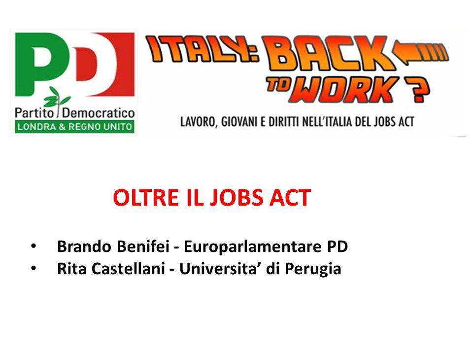 OLTRE IL JOBS ACT Brando Benifei - Europarlamentare PD Rita Castellani - Universita' di Perugia