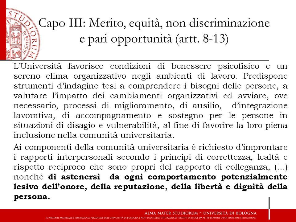 Capo III: Merito, equità, non discriminazione e pari opportunità (artt. 8-13) L'Università favorisce condizioni di benessere psicofisico e un sereno c