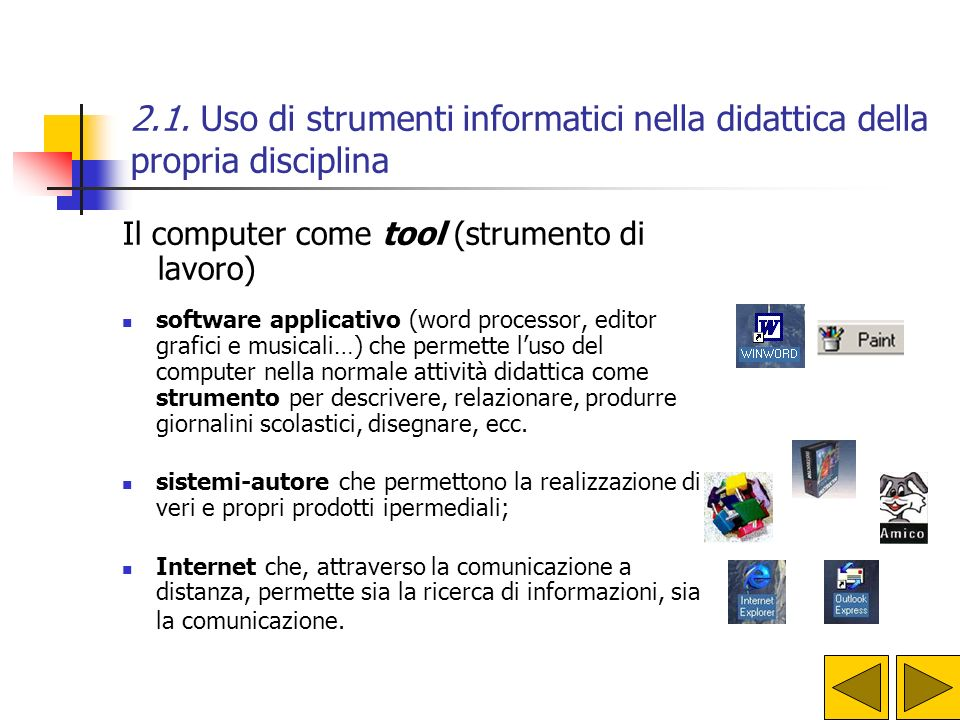 2.1. Uso di strumenti informatici nella didattica della propria disciplina Il computer come tool (strumento di lavoro) software applicativo (word proc