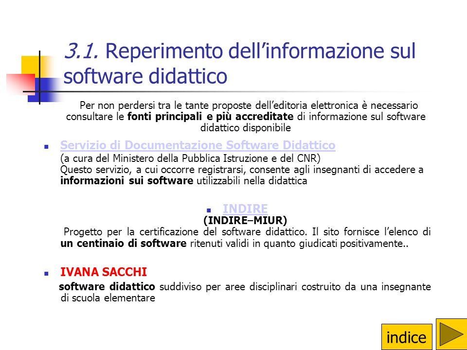 3.1. Reperimento dell'informazione sul software didattico Per non perdersi tra le tante proposte dell'editoria elettronica è necessario consultare le
