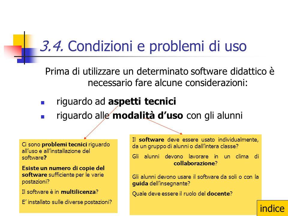 3.4. Condizioni e problemi di uso Prima di utilizzare un determinato software didattico è necessario fare alcune considerazioni: riguardo ad aspetti t