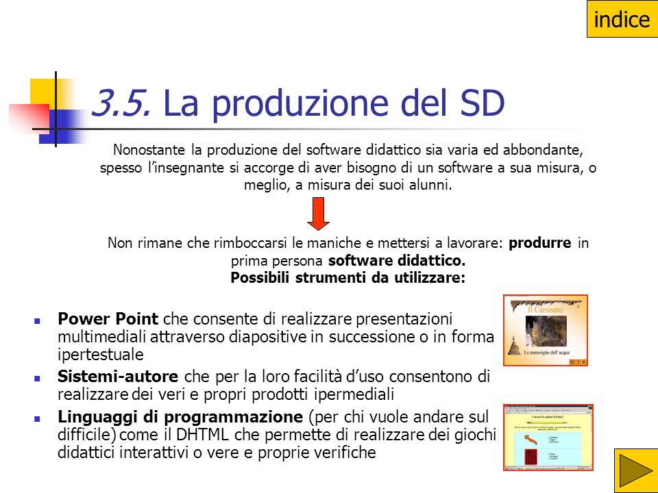 3.5. La produzione del SD Power Point che consente di realizzare presentazioni multimediali attraverso diapositive in successione o in forma ipertestu