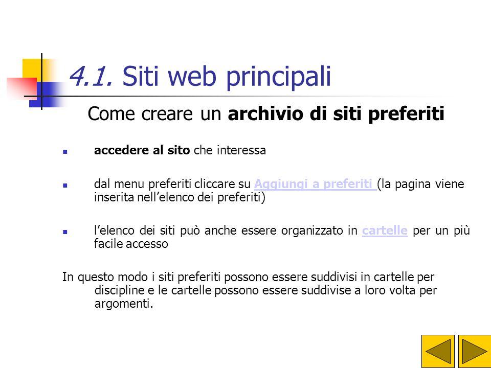 4.1. Siti web principali Come creare un archivio di siti preferiti accedere al sito che interessa dal menu preferiti cliccare su Aggiungi a preferiti