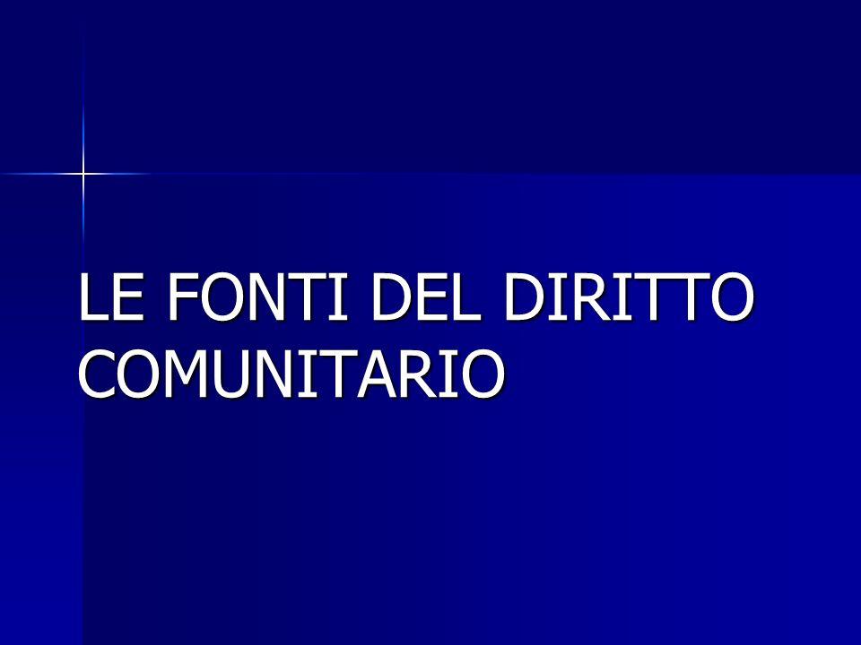 LE FONTI DEL DIRITTO COMUNITARIO