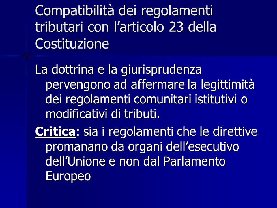Compatibilità dei regolamenti tributari con l'articolo 23 della Costituzione La dottrina e la giurisprudenza pervengono ad affermare la legittimità de