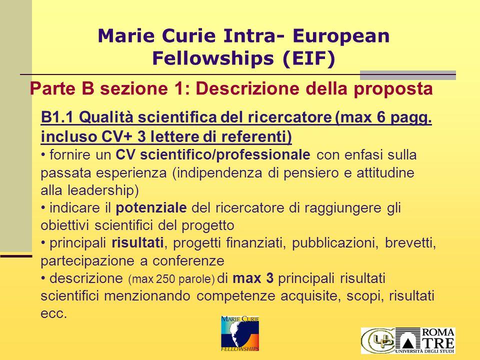 Marie Curie Intra- European Fellowships (EIF) Parte B sezione 1: Descrizione della proposta B1.1 Qualità scientifica del ricercatore (max 6 pagg.