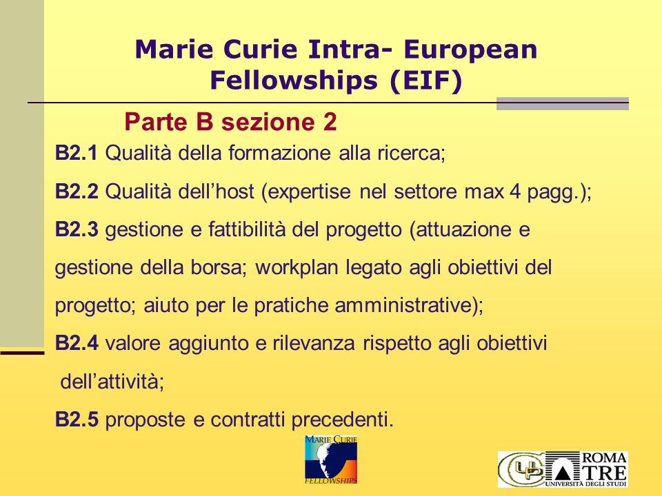 Marie Curie Intra- European Fellowships (EIF) Calcolo della borsa per gli experienced researchers Assegno mensile: comprensivo delle spese per gli oneri previdenziali.