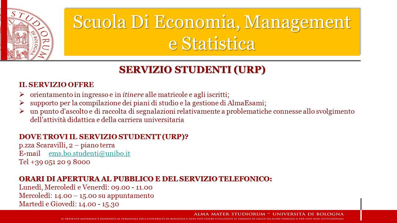 Scuola Di Economia, Management e Statistica SERVIZIO STUDENTI (URP) IL SERVIZIO OFFRE  orientamento in ingresso e in itinere alle matricole e agli is