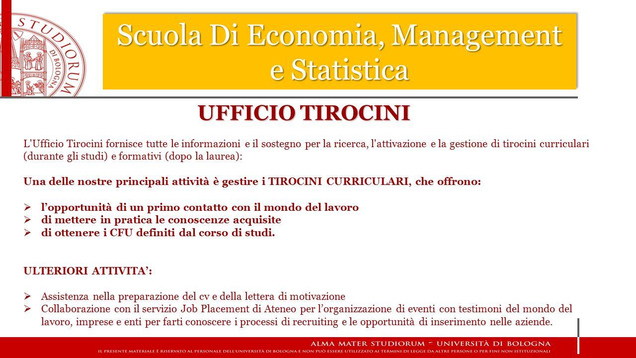UFFICIO TIROCINI L'Ufficio Tirocini fornisce tutte le informazioni e il sostegno per la ricerca, l'attivazione e la gestione di tirocini curriculari (