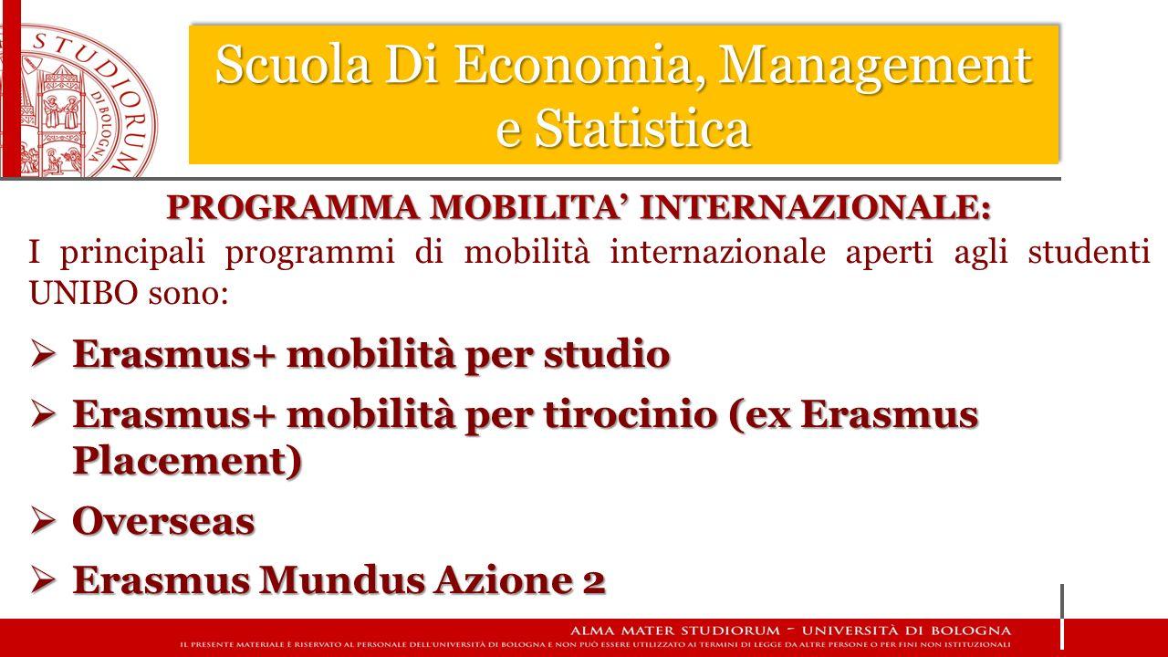 Scuola Di Economia, Management e Statistica PROGRAMMA MOBILITA' INTERNAZIONALE: I principali programmi di mobilità internazionale aperti agli studenti