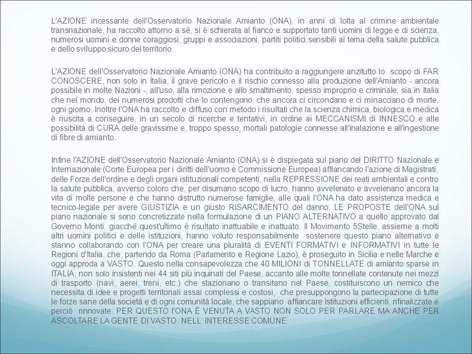 Sono stati invitati : Il Presidente della Giunta Regionale d'Abruzzo; il Presidente del Consiglio Regionale; l'Assessore Regionale alla Sanità; l'Assessore Regionale alle Attività Produttive; l'Assessore Regionale all'Ambiente; S.E.