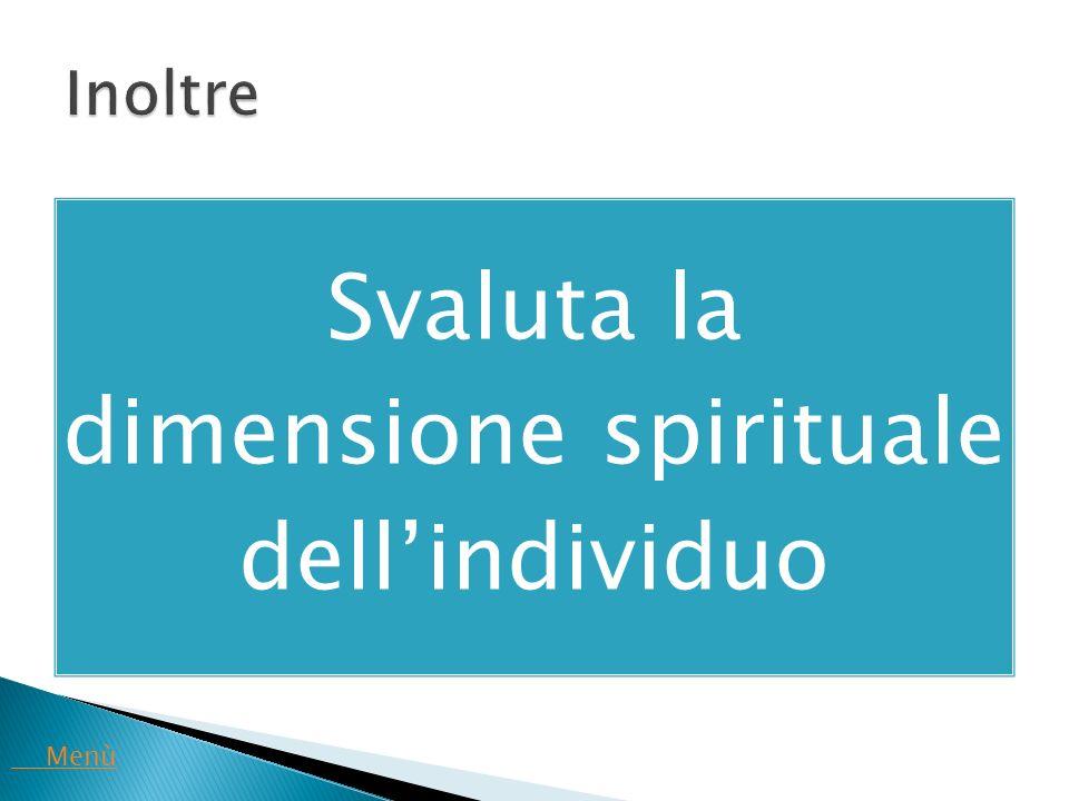 Svaluta la dimensione spirituale dell'individuo Menù