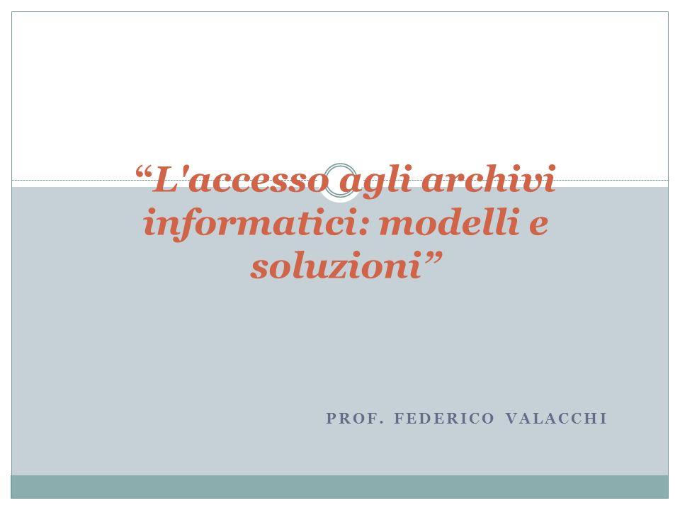 """PROF. FEDERICO VALACCHI """"L'accesso agli archivi informatici: modelli e soluzioni"""""""