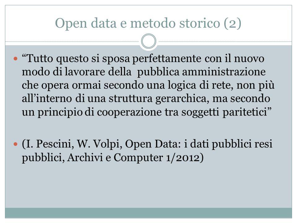 """Open data e metodo storico (2) """"Tutto questo si sposa perfettamente con il nuovo modo di lavorare della pubblica amministrazione che opera ormai secon"""