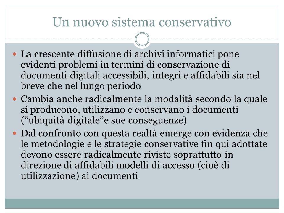 Un nuovo sistema conservativo La crescente diffusione di archivi informatici pone evidenti problemi in termini di conservazione di documenti digitali