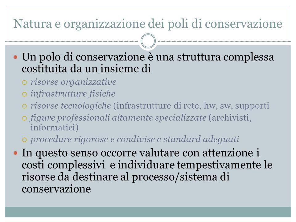Natura e organizzazione dei poli di conservazione Un polo di conservazione è una struttura complessa costituita da un insieme di  risorse organizzati