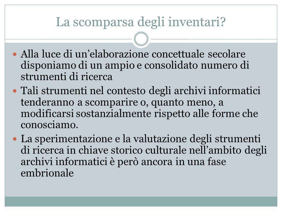La scomparsa degli inventari? Alla luce di un'elaborazione concettuale secolare disponiamo di un ampio e consolidato numero di strumenti di ricerca Ta