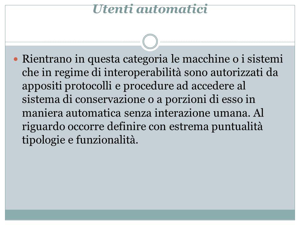 Utenti automatici Rientrano in questa categoria le macchine o i sistemi che in regime di interoperabilità sono autorizzati da appositi protocolli e pr
