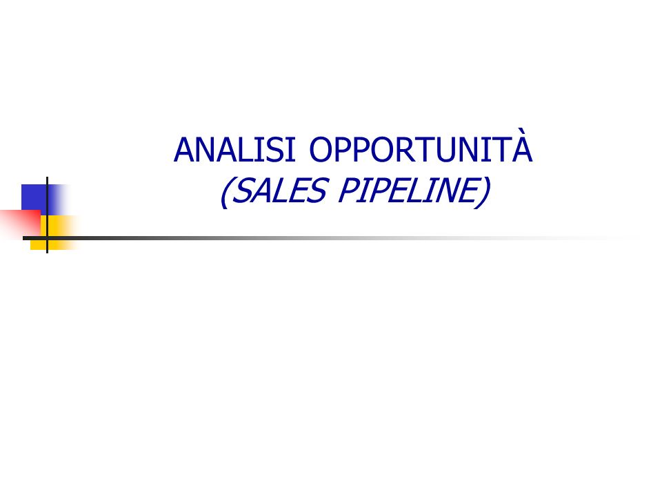 ANALISI OPPORTUNITÀ (SALES PIPELINE)