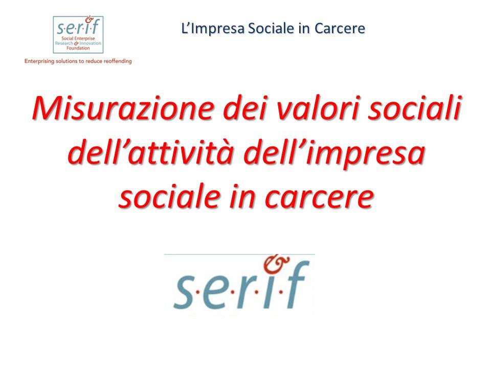 Misurazione dei valori sociali dell'attività dell'impresa sociale in carcere L'Impresa Sociale in Carcere