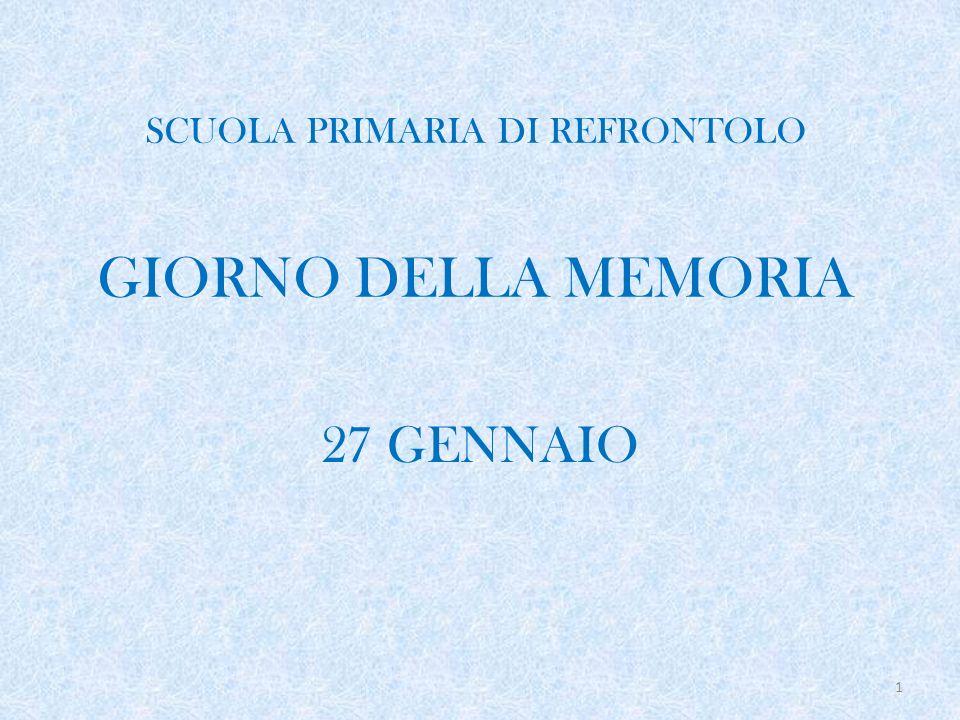 SCUOLA PRIMARIA DI REFRONTOLO GIORNO DELLA MEMORIA 27 GENNAIO 1