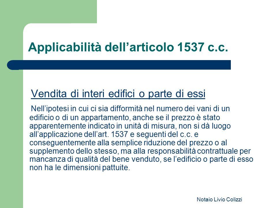 Notaio Livio Colizzi Applicabilità dell'articolo 1537 c.c. Vendita di interi edifici o parte di essi Nell'ipotesi in cui ci sia difformità nel numero