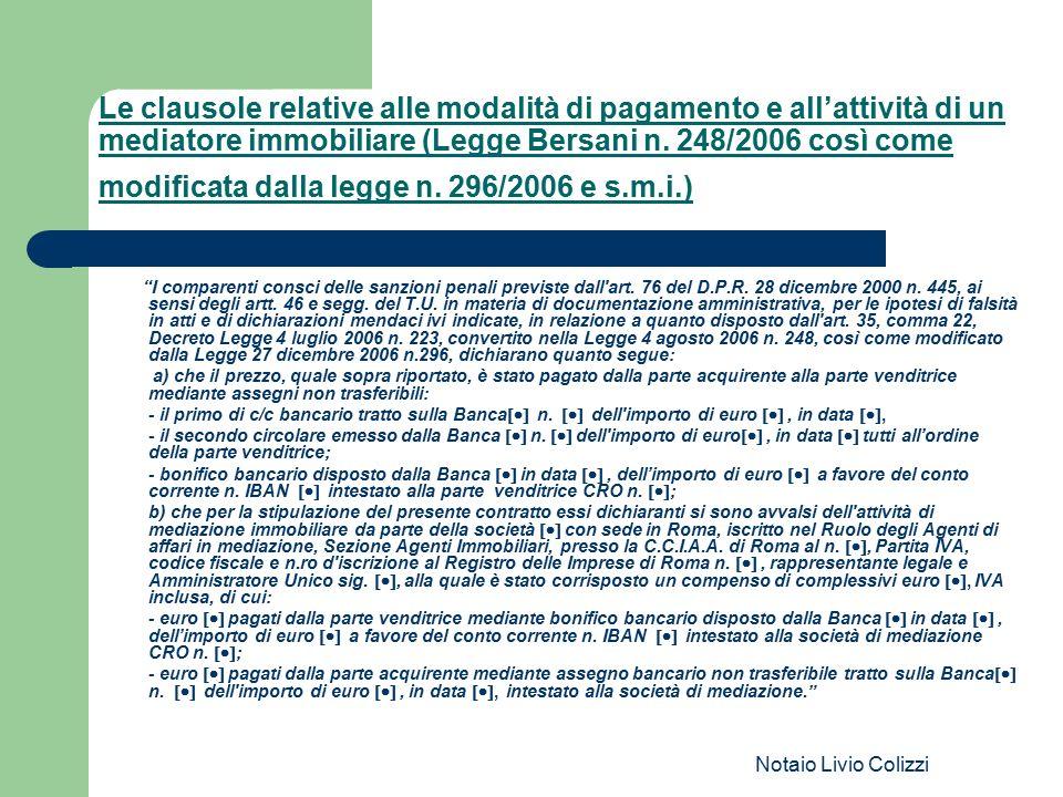 Notaio Livio Colizzi Le clausole relative alle modalità di pagamento e all'attività di un mediatore immobiliare (Legge Bersani n. 248/2006 così come m