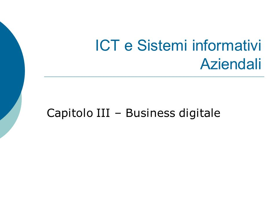 Sommario  Business Digitale  E-commerce  Sistemi di pagamento  Rete del valore  Intranet ed Extranet  Sviluppare una strategia nell'era di Internet