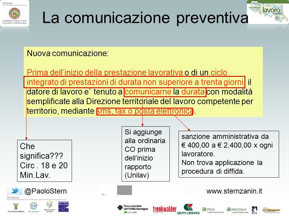@PaoloSternwww.sternzanin.it La comunicazione preventiva Nuova comunicazione: Prima dell'inizio della prestazione lavorativa o di un ciclo integrato d