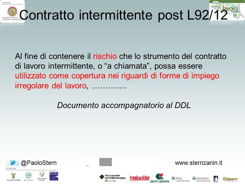 @PaoloSternwww.sternzanin.it Contratto intermittente post L92/12 Al fine di contenere il rischio che lo strumento del contratto di lavoro intermittent
