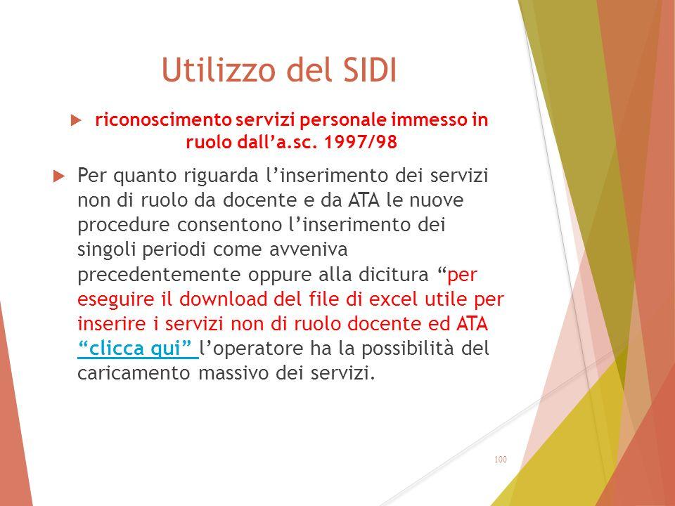 Utilizzo del SIDI  riconoscimento servizi personale immesso in ruolo dall'a.sc. 1997/98  Per quanto riguarda l'inserimento dei servizi non di ruolo