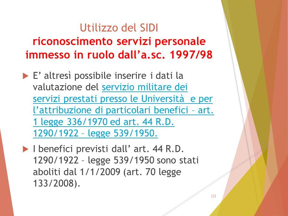 Utilizzo del SIDI riconoscimento servizi personale immesso in ruolo dall'a.sc. 1997/98  E' altresì possibile inserire i dati la valutazione del servi