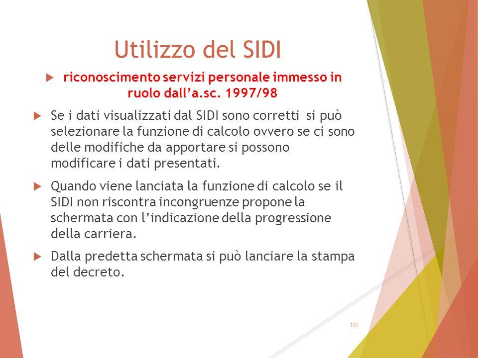 Utilizzo del SIDI  riconoscimento servizi personale immesso in ruolo dall'a.sc. 1997/98  Se i dati visualizzati dal SIDI sono corretti si può selezi