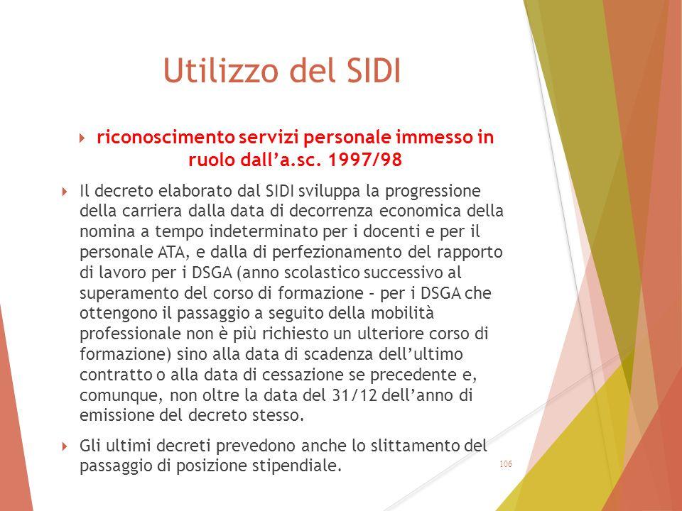 Utilizzo del SIDI  riconoscimento servizi personale immesso in ruolo dall'a.sc. 1997/98  Il decreto elaborato dal SIDI sviluppa la progressione dell