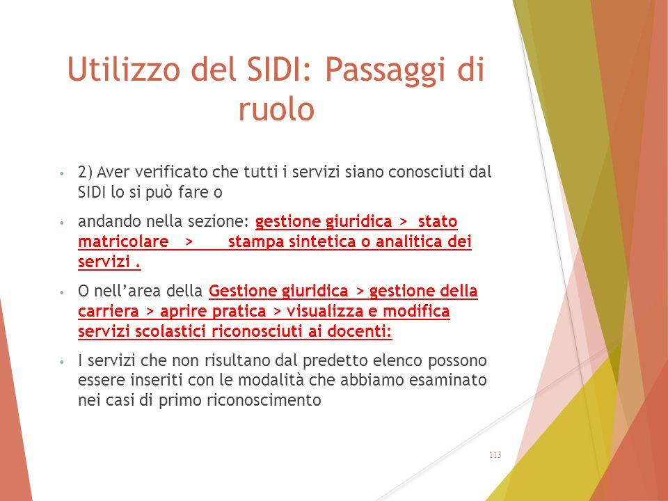 Utilizzo del SIDI: Passaggi di ruolo 2) Aver verificato che tutti i servizi siano conosciuti dal SIDI lo si può fare o andando nella sezione: gestione