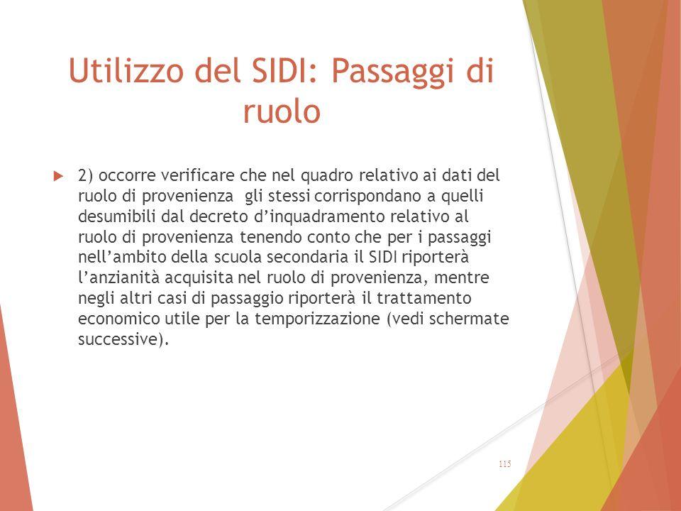 Utilizzo del SIDI: Passaggi di ruolo  2) occorre verificare che nel quadro relativo ai dati del ruolo di provenienza gli stessi corrispondano a quell