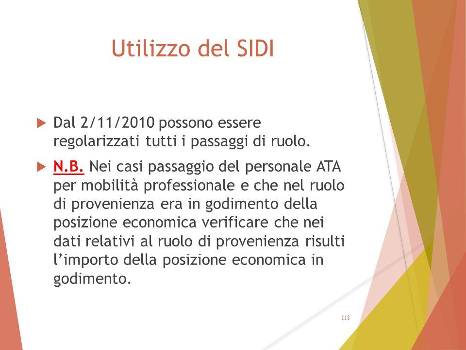 Utilizzo del SIDI  Dal 2/11/2010 possono essere regolarizzati tutti i passaggi di ruolo.  N.B. Nei casi passaggio del personale ATA per mobilità pro