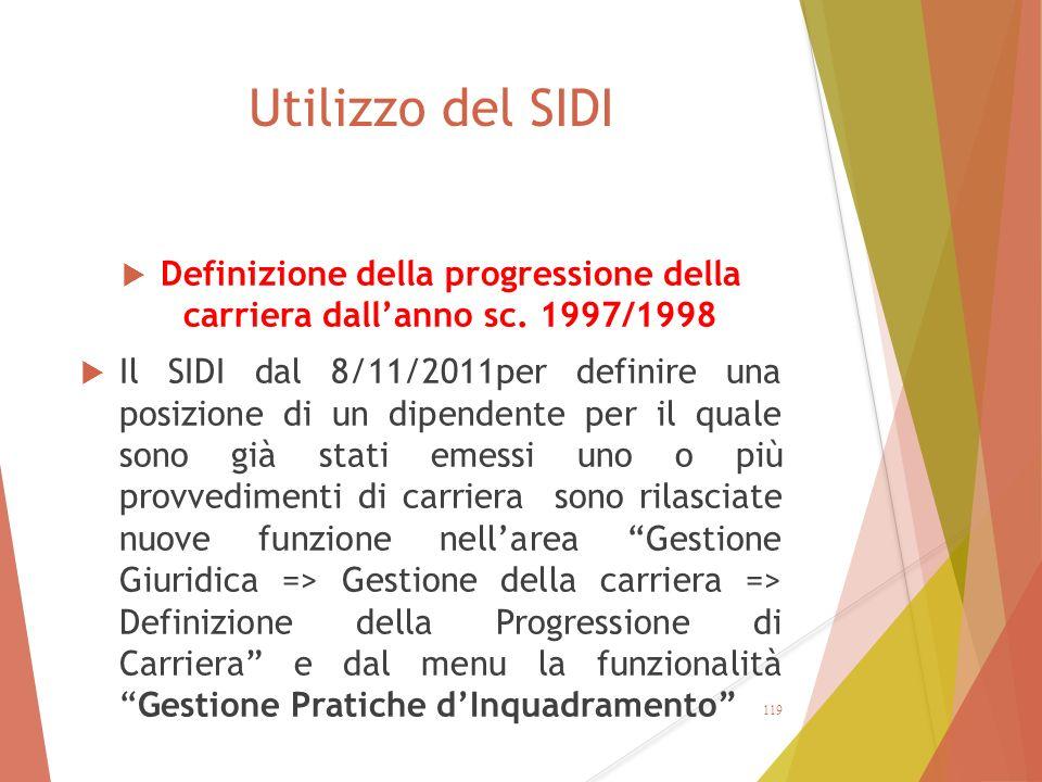 Utilizzo del SIDI  Definizione della progressione della carriera dall'anno sc. 1997/1998  Il SIDI dal 8/11/2011per definire una posizione di un dipe