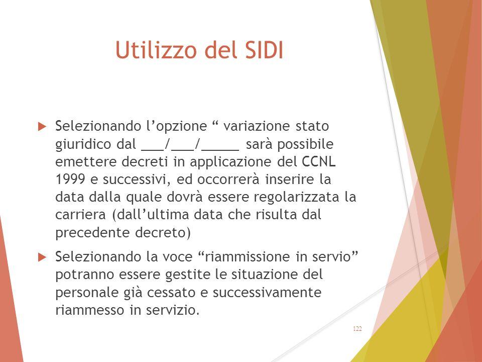 """Utilizzo del SIDI  Selezionando l'opzione """" variazione stato giuridico dal ___/___/_____ sarà possibile emettere decreti in applicazione del CCNL 199"""