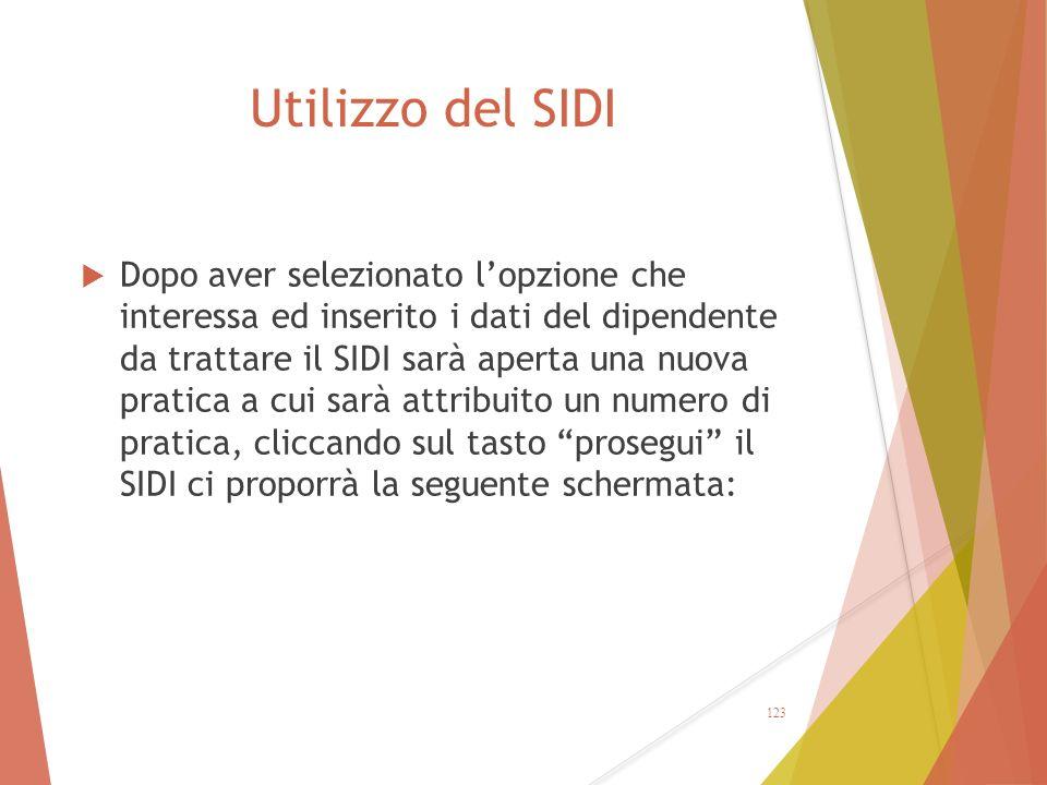 Utilizzo del SIDI  Dopo aver selezionato l'opzione che interessa ed inserito i dati del dipendente da trattare il SIDI sarà aperta una nuova pratica