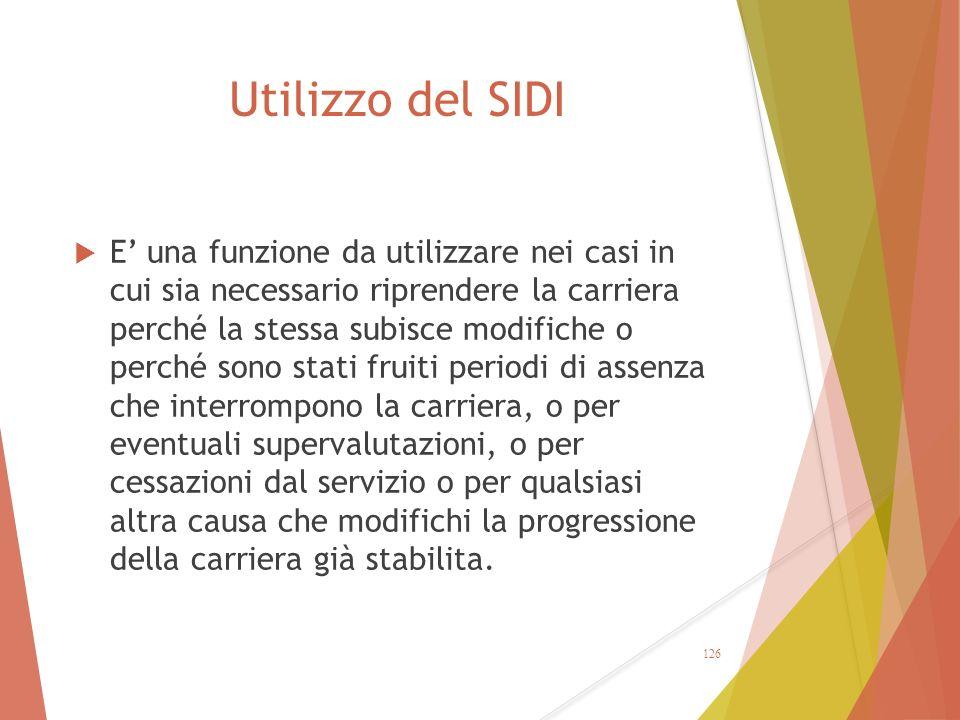 Utilizzo del SIDI  E' una funzione da utilizzare nei casi in cui sia necessario riprendere la carriera perché la stessa subisce modifiche o perché so