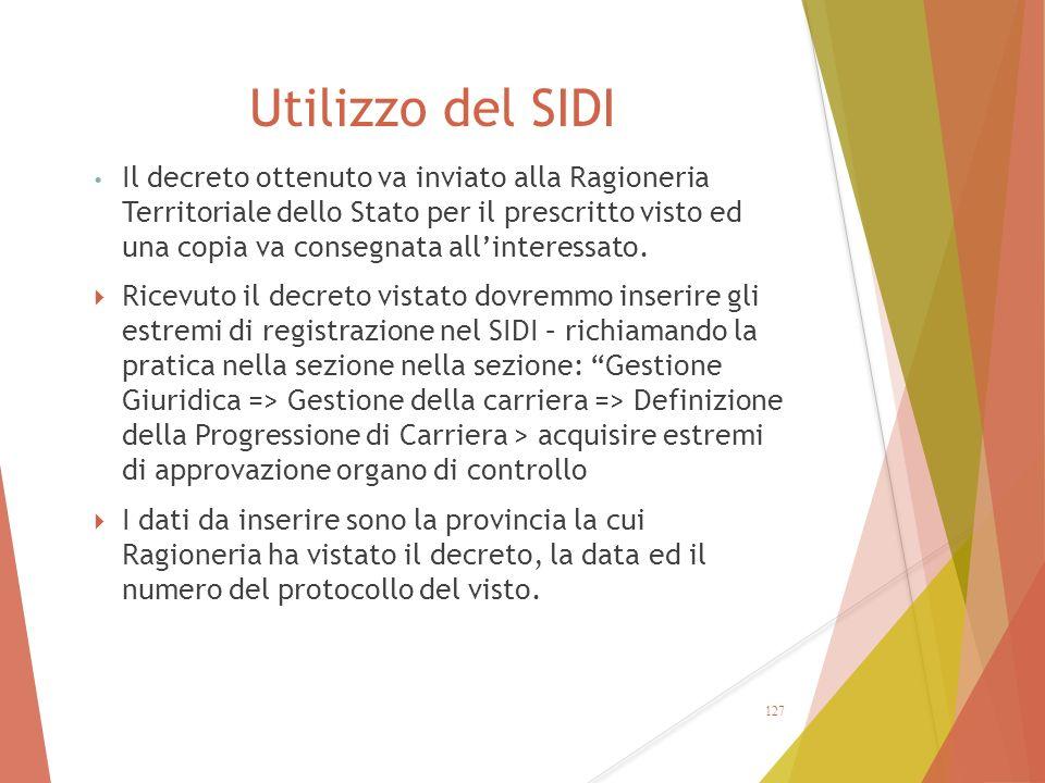 Utilizzo del SIDI Il decreto ottenuto va inviato alla Ragioneria Territoriale dello Stato per il prescritto visto ed una copia va consegnata all'inter