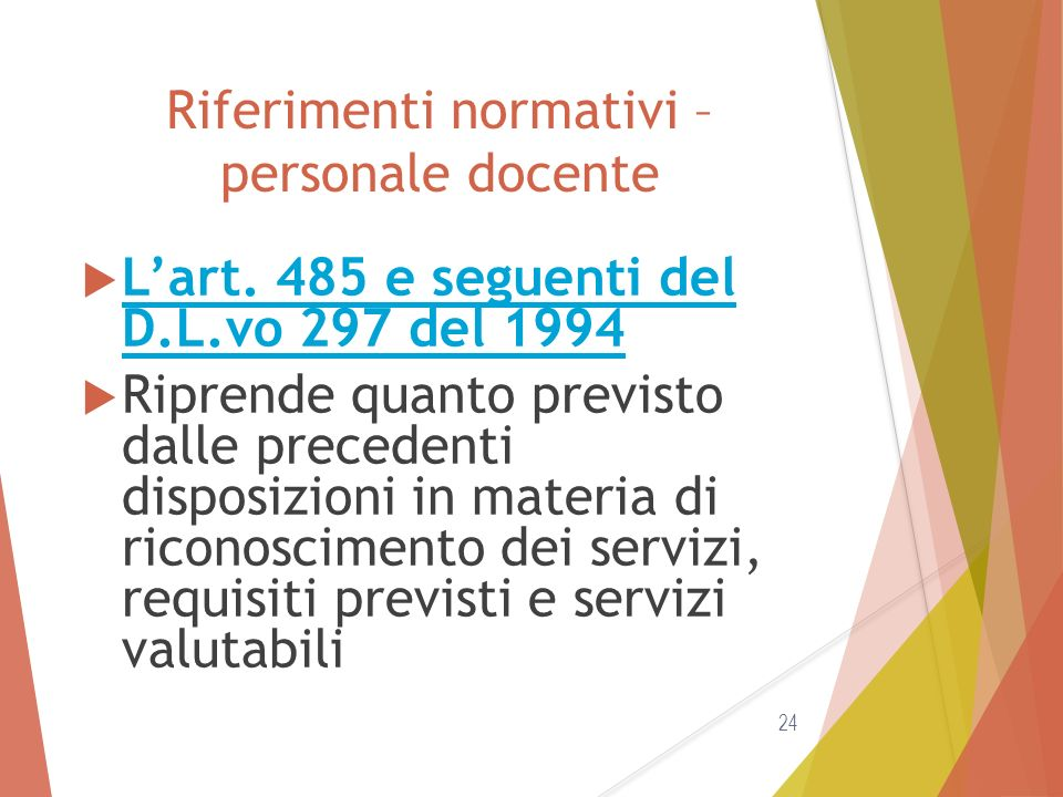 Riferimenti normativi – personale docente  L'art. 485 e seguenti del D.L.vo 297 del 1994 L'art. 485 e seguenti del D.L.vo 297 del 1994  Riprende qua