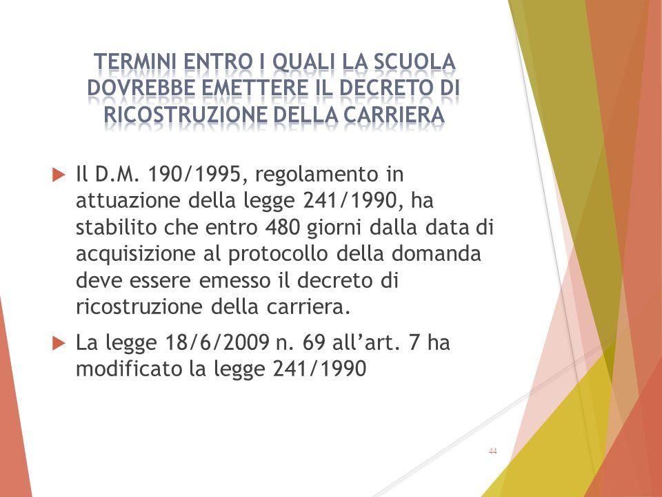  Il D.M. 190/1995, regolamento in attuazione della legge 241/1990, ha stabilito che entro 480 giorni dalla data di acquisizione al protocollo della d