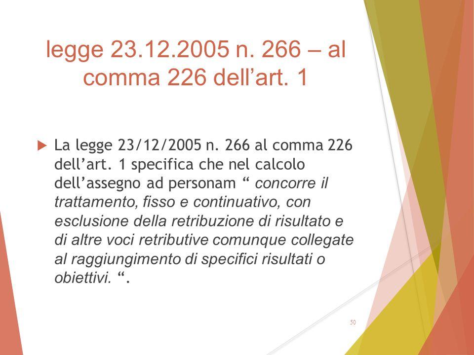 legge 23.12.2005 n. 266 – al comma 226 dell'art. 1  La legge 23/12/2005 n. 266 al comma 226 dell'art. 1 specifica che nel calcolo dell'assegno ad per